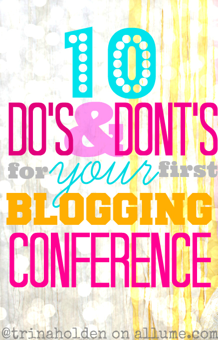 10 Do's & Dont's for your first Blogging Conference #Allume