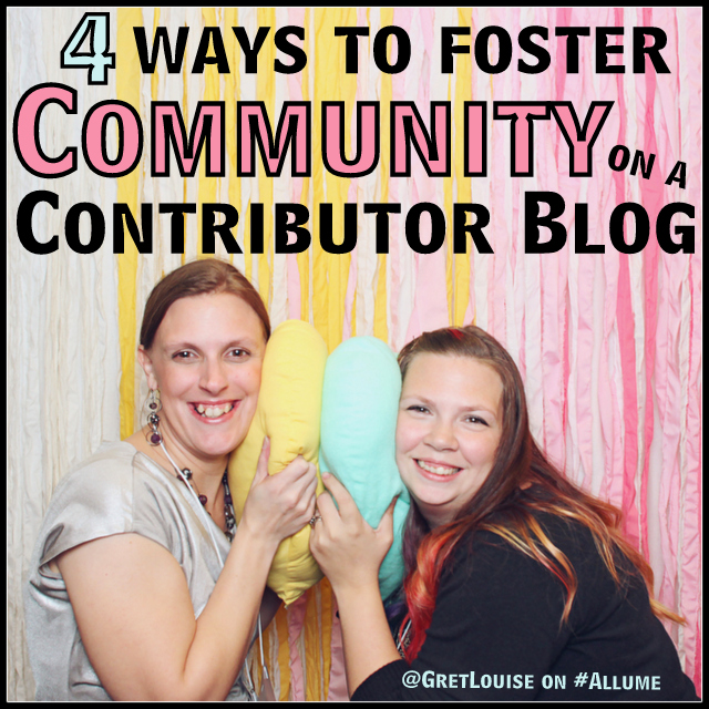 4 Ways to Foster Community on a Contributor Blog