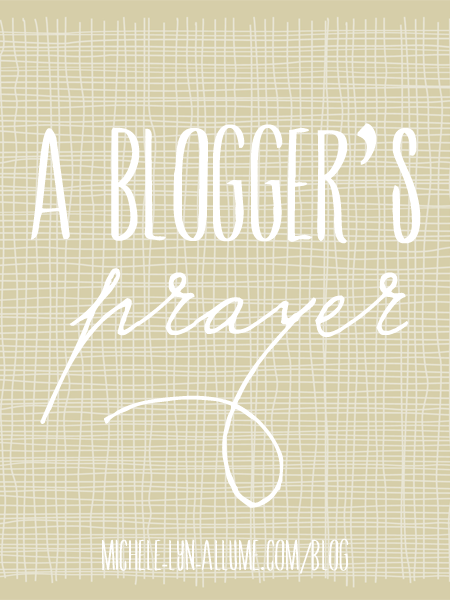A Blogger's Prayer via @Allume