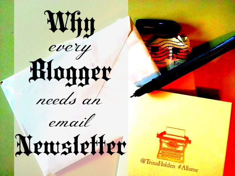 Why Ever Blogger Needs an Email Newsletter by @TrinaHolden on #Allume
