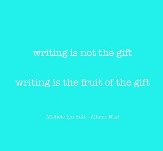 Writing-is-the-Fruit-of-the-Gift