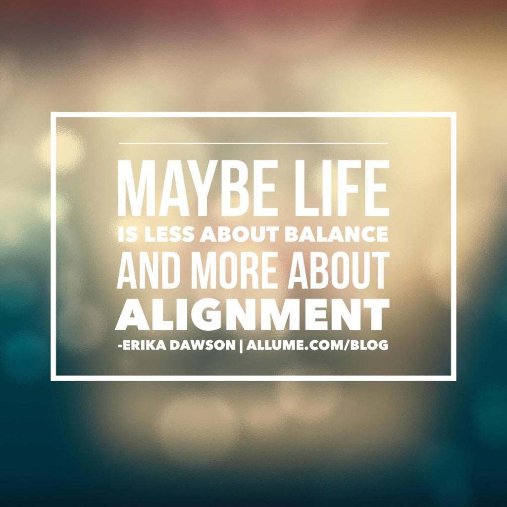 I don't want a balanced life