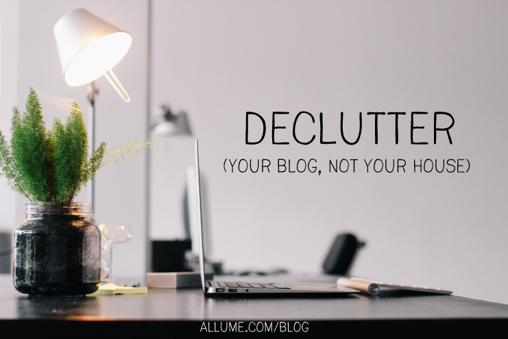 declutter your blog - allume