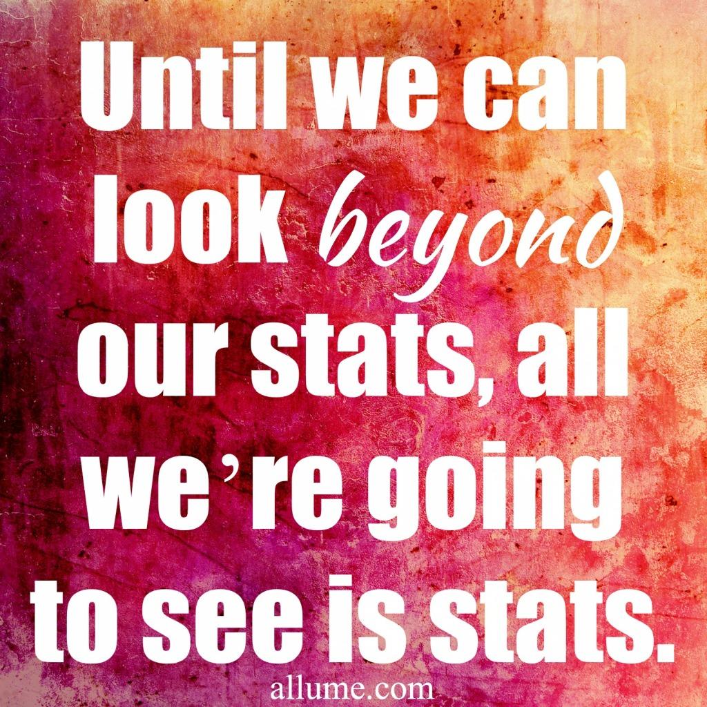 Look Beyond Stats