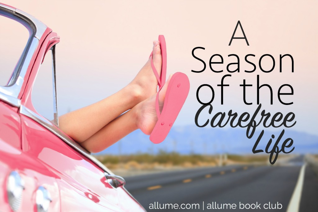 A Season of the Carefree Life