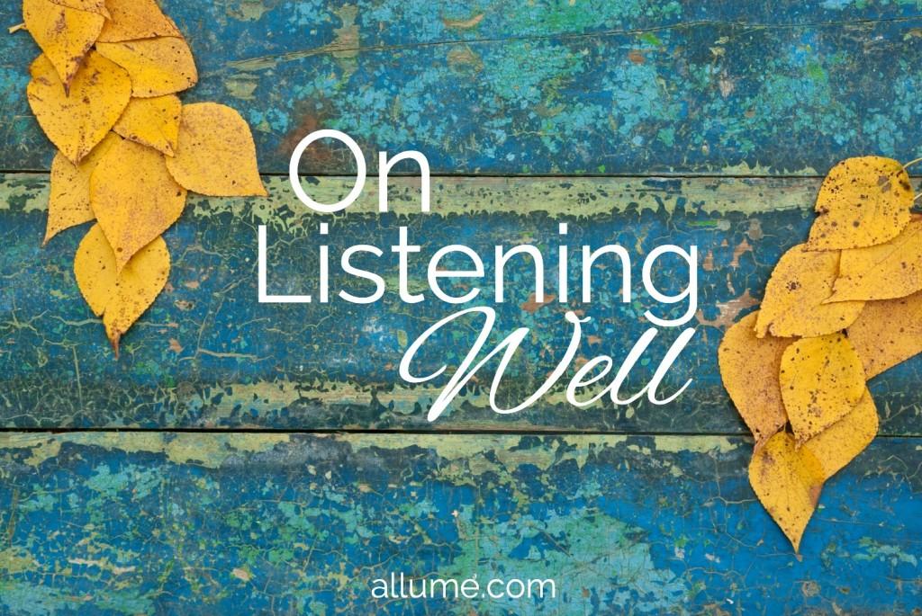 On Listening Well