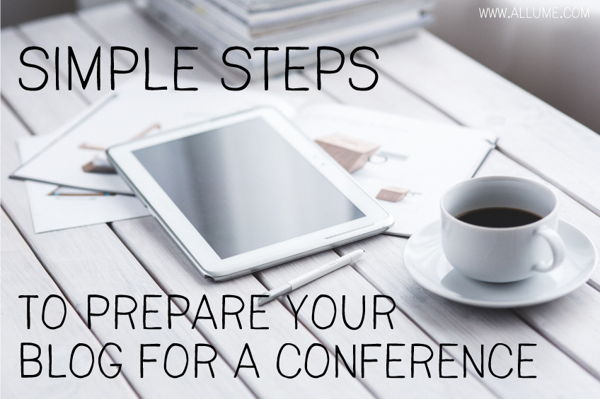 Simple Steps to Prepare Your Blog for a Conference - by Design by Insight