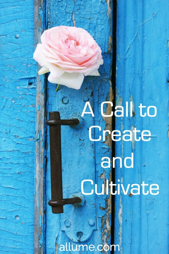 A Call to Create and Cultivate